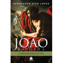 João Batista - O mensageiro...